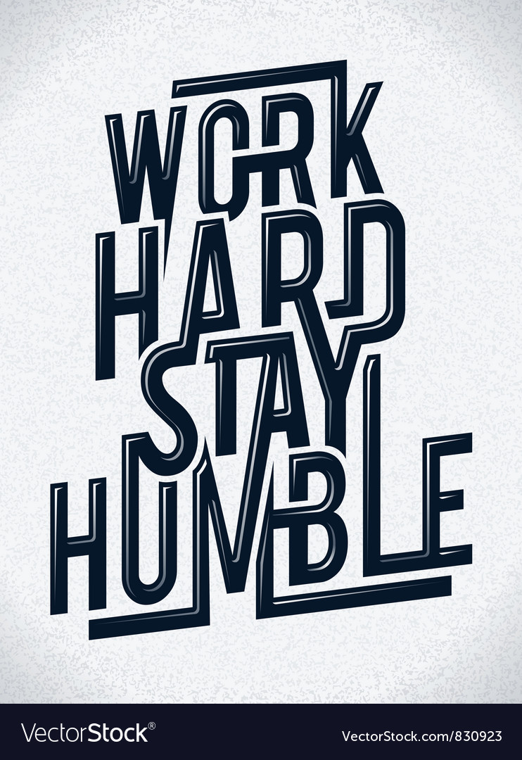 Work hard stay humble typography vector | Price: 1 Credit (USD $1)