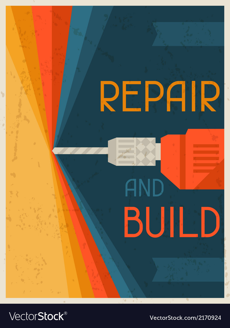 Repair and build retro poster in flat design style vector | Price: 1 Credit (USD $1)