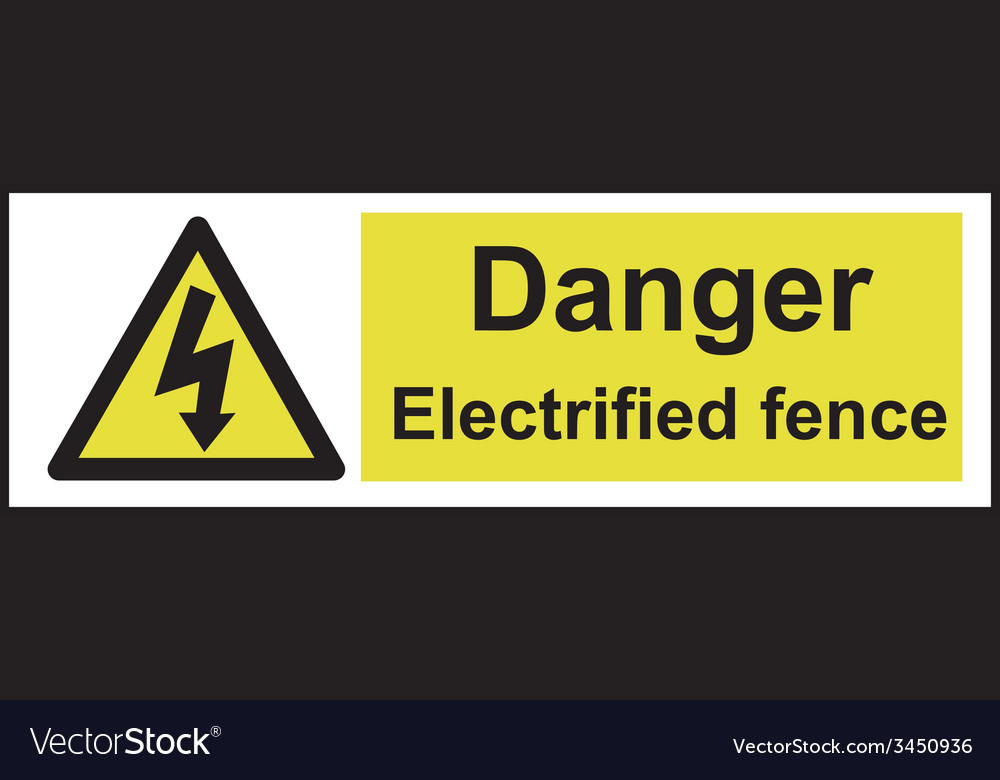 Danger electrified fence safety sign vector   Price: 1 Credit (USD $1)