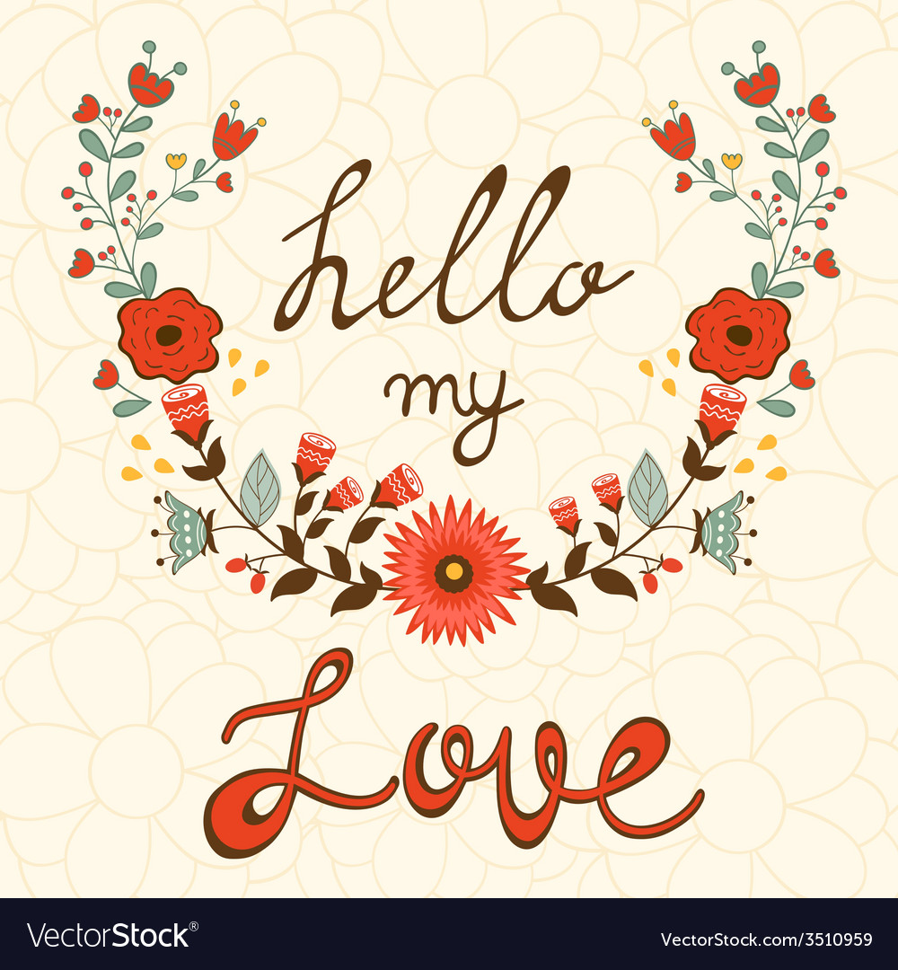 Hello my love elegant card with floral wreath vector | Price: 1 Credit (USD $1)