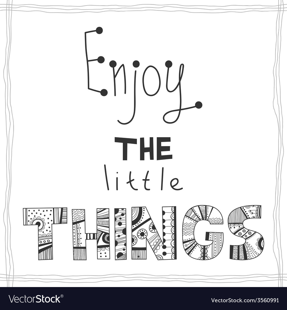 Enjoy the little things quote vector | Price: 1 Credit (USD $1)