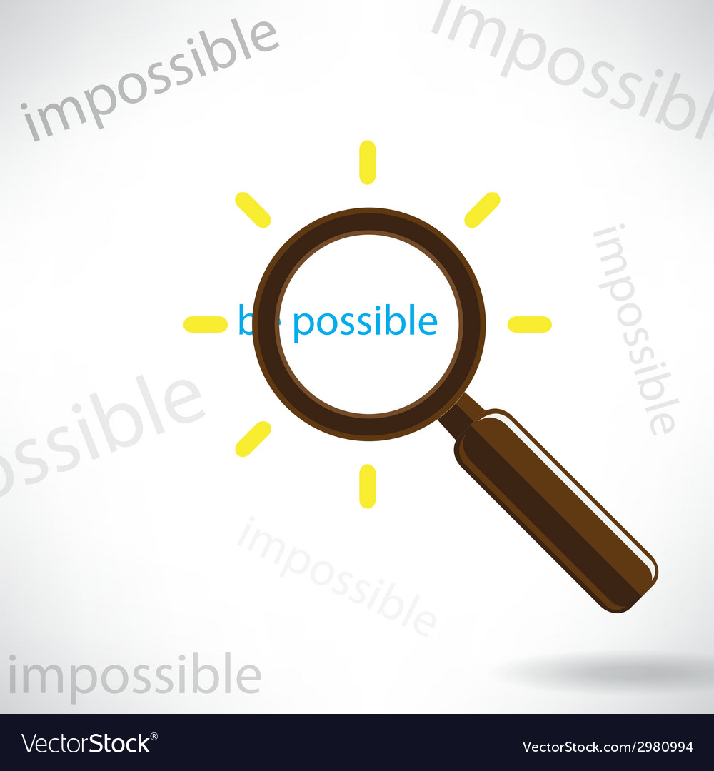 Magnifying glass finds the word be possible vector | Price: 1 Credit (USD $1)