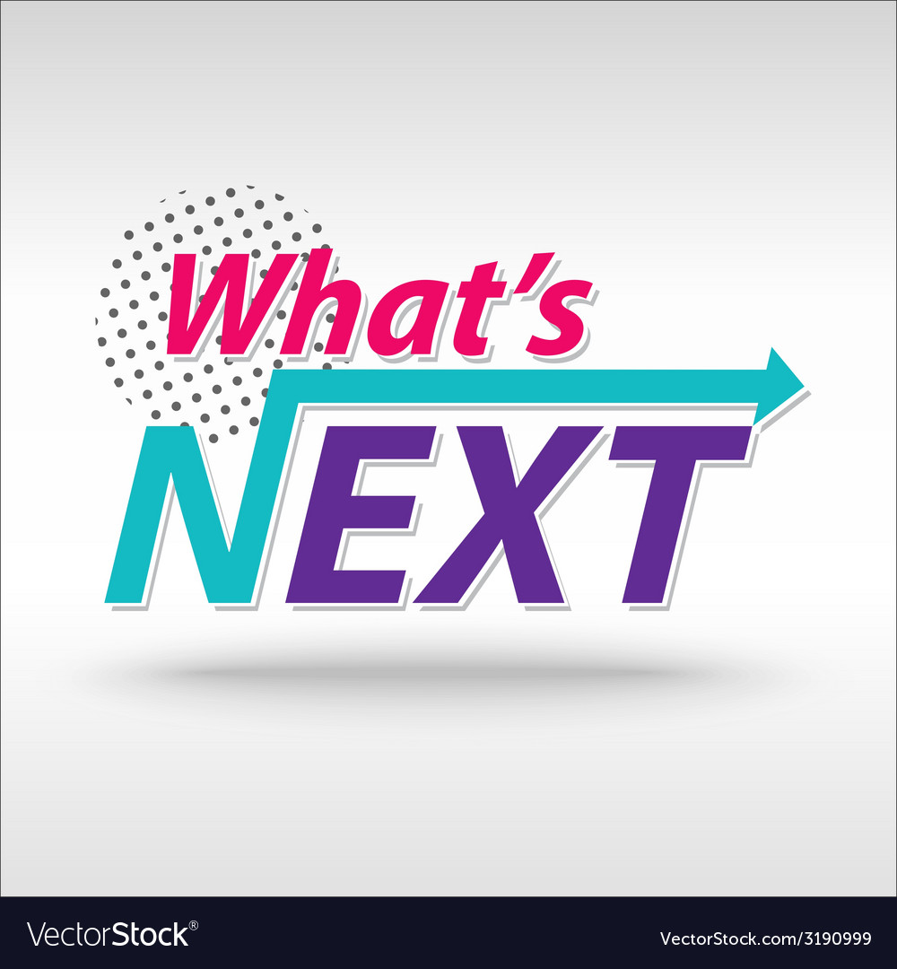Whatnext vector | Price: 1 Credit (USD $1)