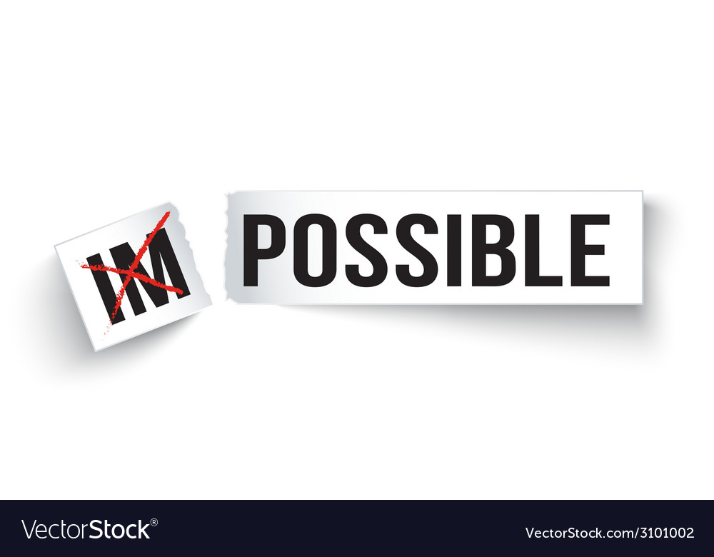 Word impossible change to possible vector | Price: 1 Credit (USD $1)