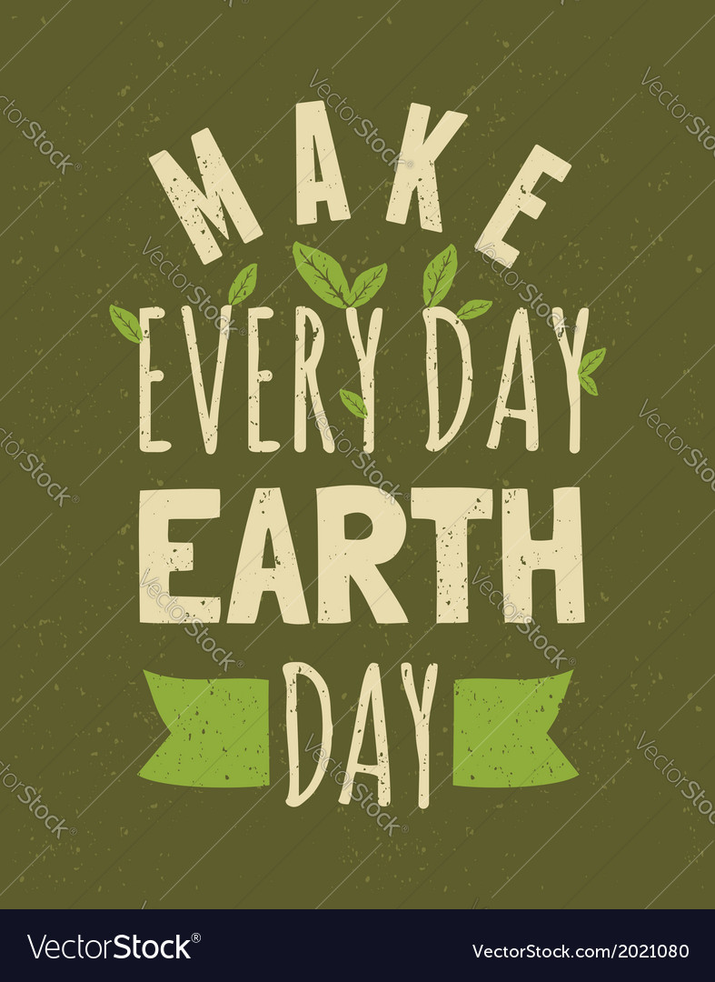Typographic design poster for earth day vector | Price: 1 Credit (USD $1)