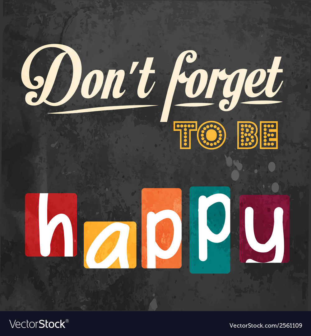Dont forget to be happy motivational background vector | Price: 1 Credit (USD $1)