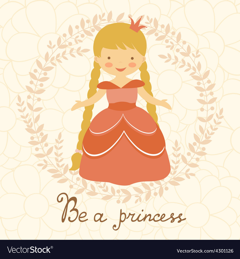 Be a princess card vector | Price: 1 Credit (USD $1)