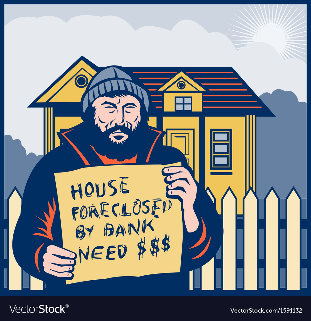 Homeless man or hobo sign foreclosed house vector | Price: 1 Credit (USD $1)