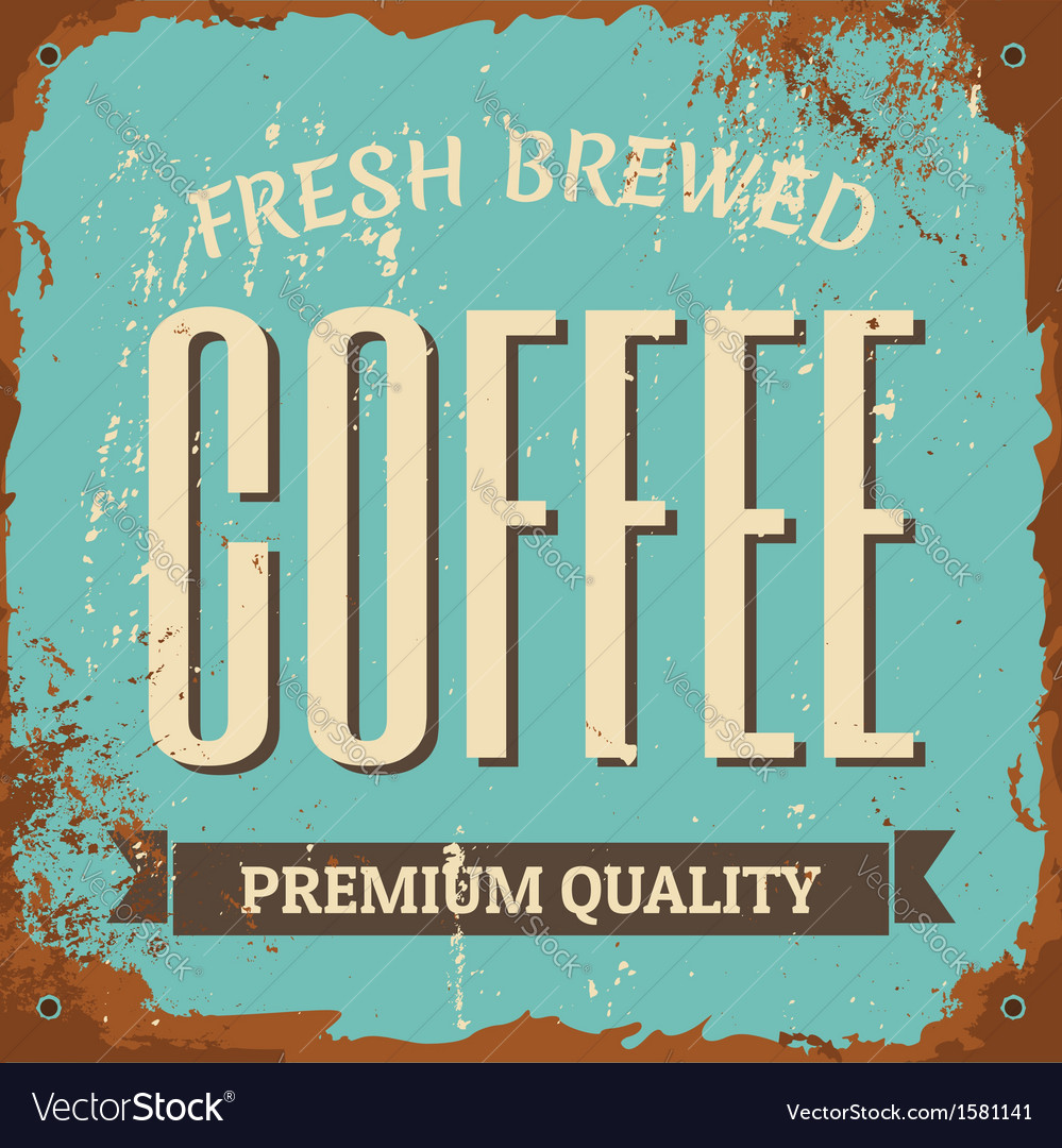 Vintage style tin sign fresh brewed coffee vector | Price: 1 Credit (USD $1)