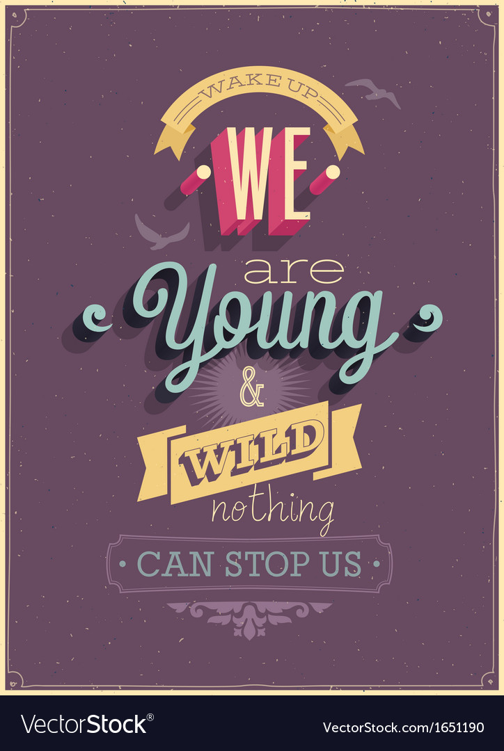 We are young poster vector | Price: 1 Credit (USD $1)