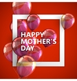 Happy mothers day label with balloons vector