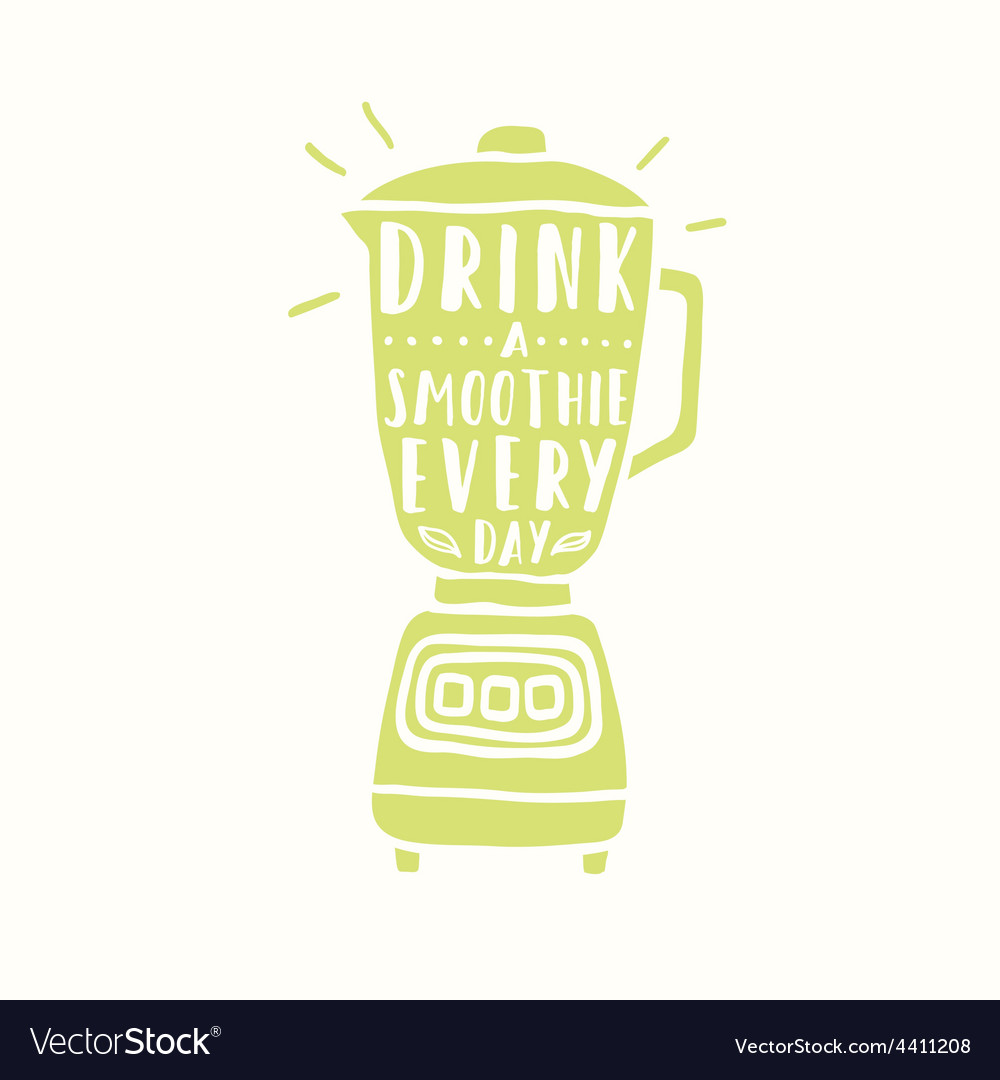 Drink a smoothie everyday blender silhouette vector | Price: 1 Credit (USD $1)