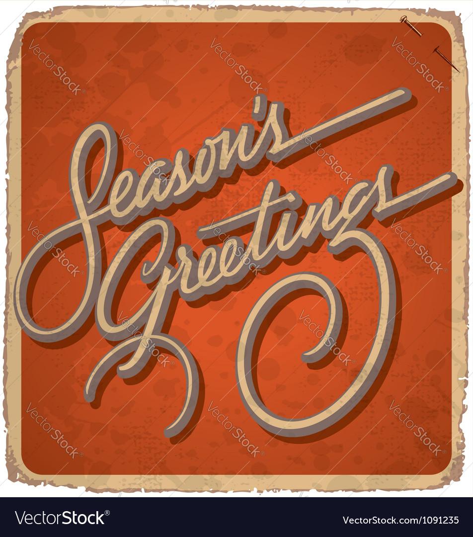 Hand-lettered vintage seasons greetings card vector   Price: 1 Credit (USD $1)