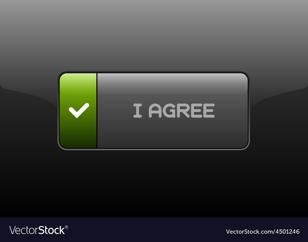 I agree button vector | Price: 1 Credit (USD $1)