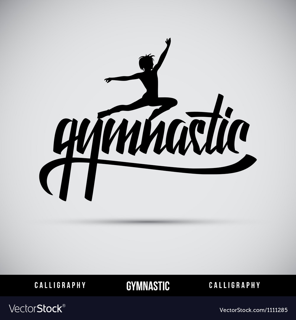 Gymnastic hand lettering - handmade calligraphy vector | Price: 1 Credit (USD $1)