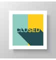 Sorry we are closed sign vector
