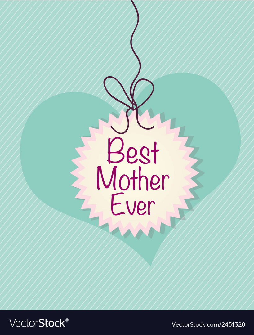 Best mother ever card vector | Price: 1 Credit (USD $1)