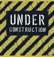 Under construction message on asphalt texture vector