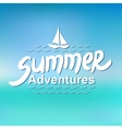 Summer adventures - typographic design vector