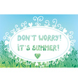 Funny card for summer time with text and grass vector
