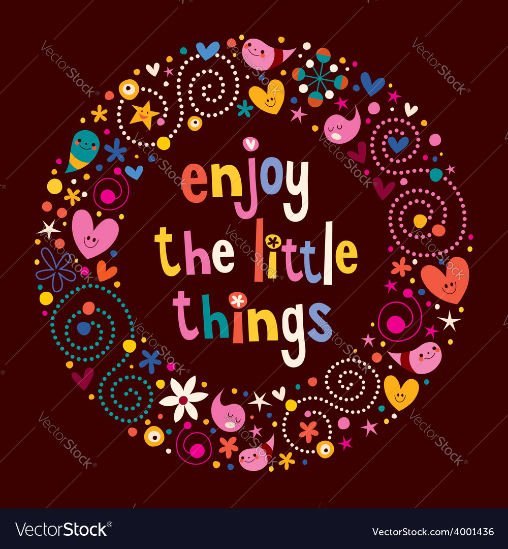 Enjoy the little things 2 vector | Price: 1 Credit (USD $1)