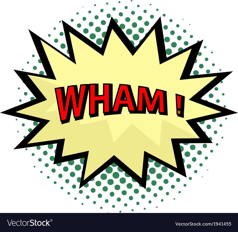 Wham comic cloud in pop art style vector | Price: 1 Credit (USD $1)