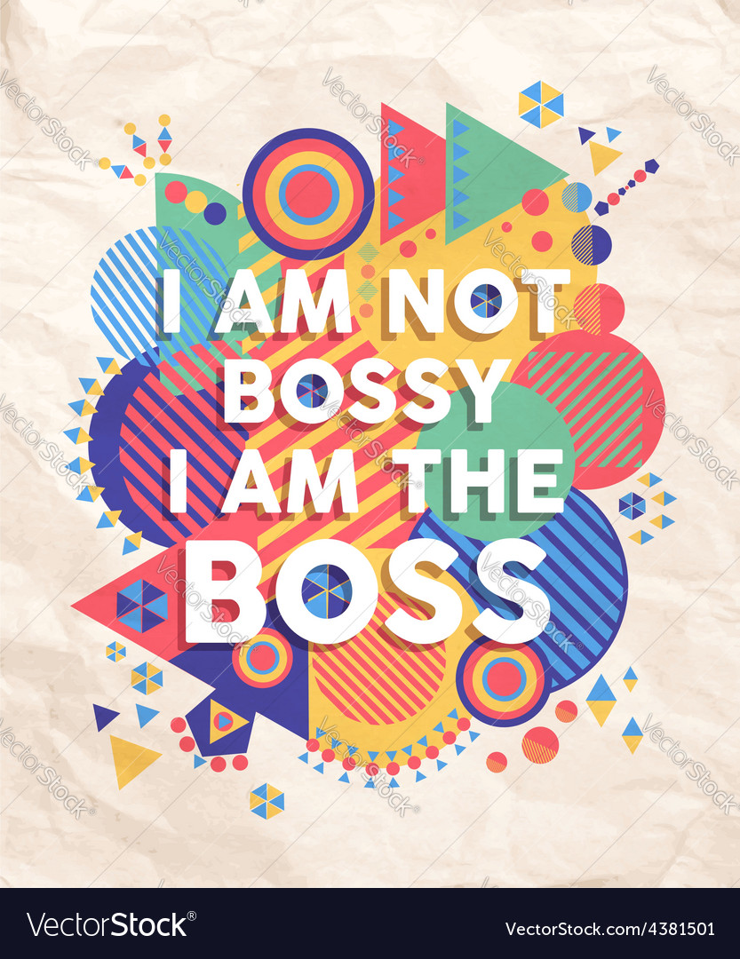 Not bossy but boss quote poster design vector | Price: 1 Credit (USD $1)