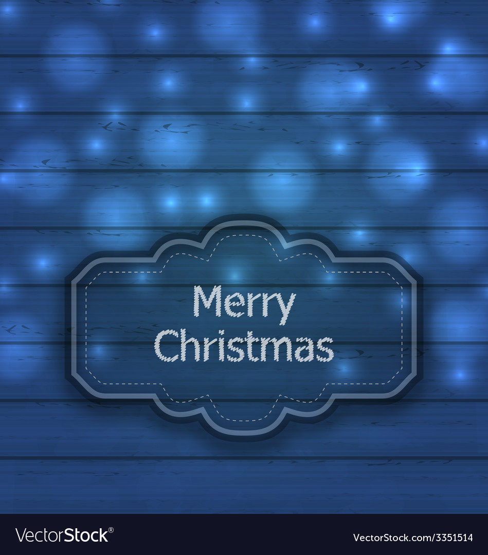 Christmas label on wooden texture with light - vector | Price: 1 Credit (USD $1)
