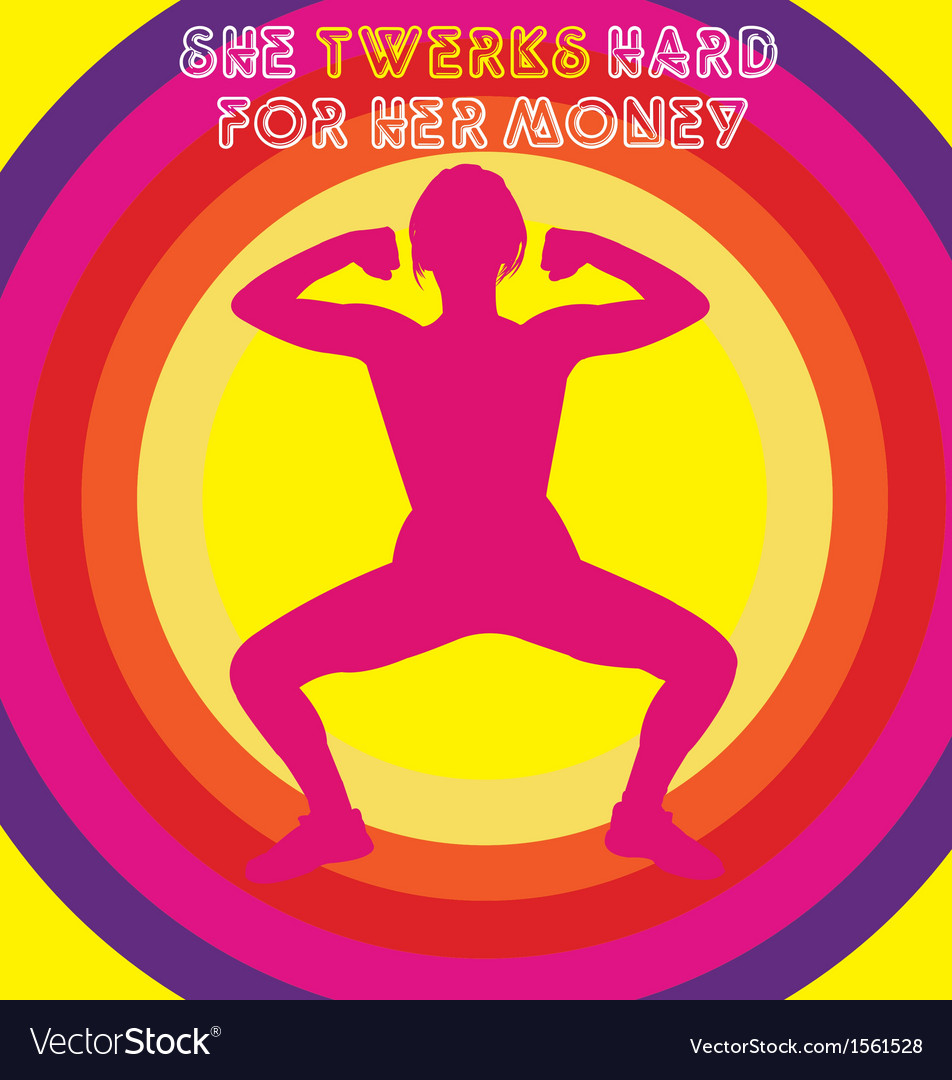 She twerks hard for her money vector | Price: 1 Credit (USD $1)