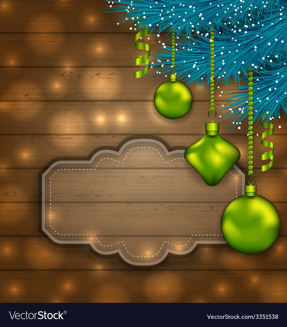 New year label with balls and fir twigs on wooden vector   Price: 3 Credit (USD $3)