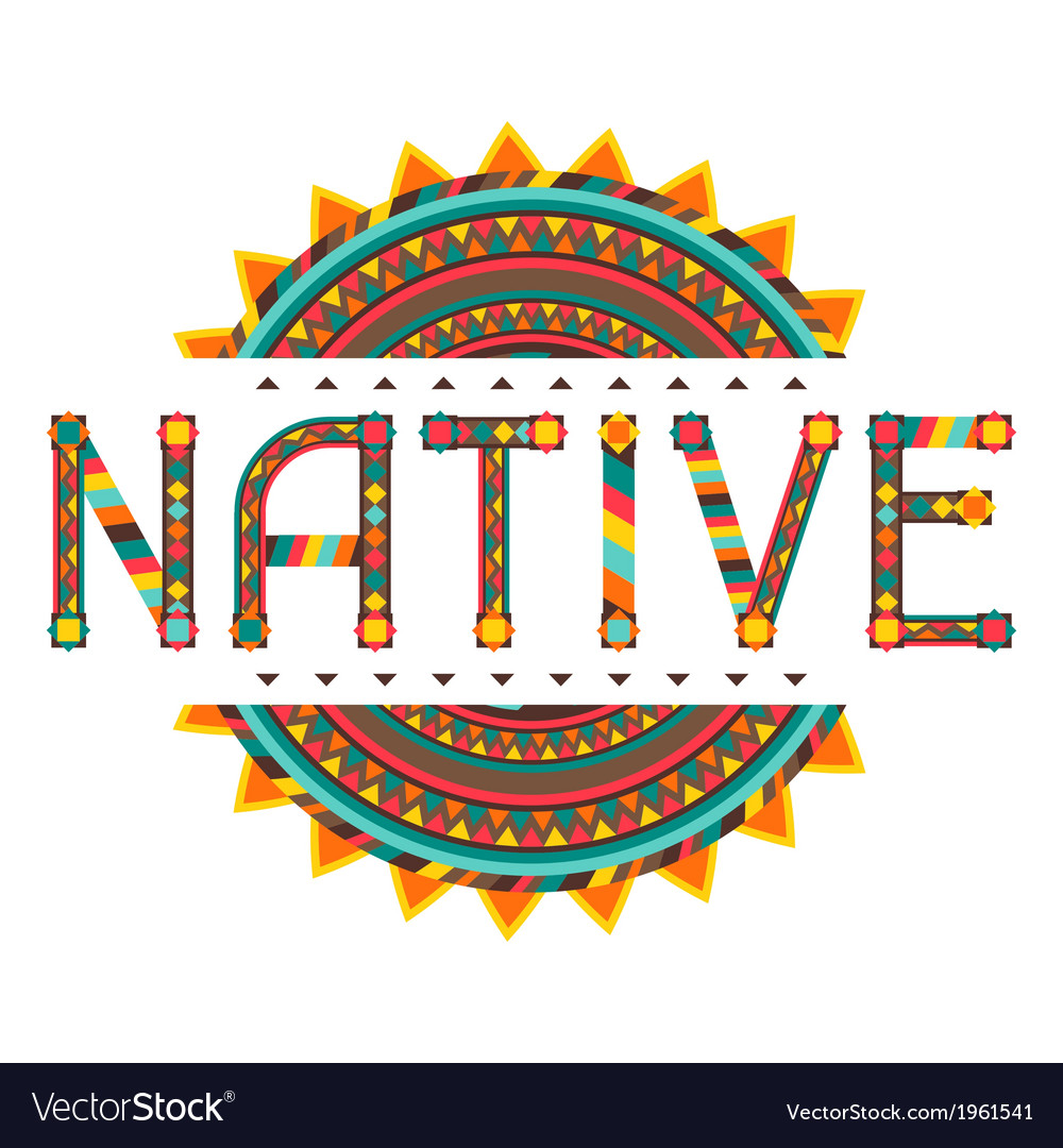 Native design word with ornament vector | Price: 1 Credit (USD $1)