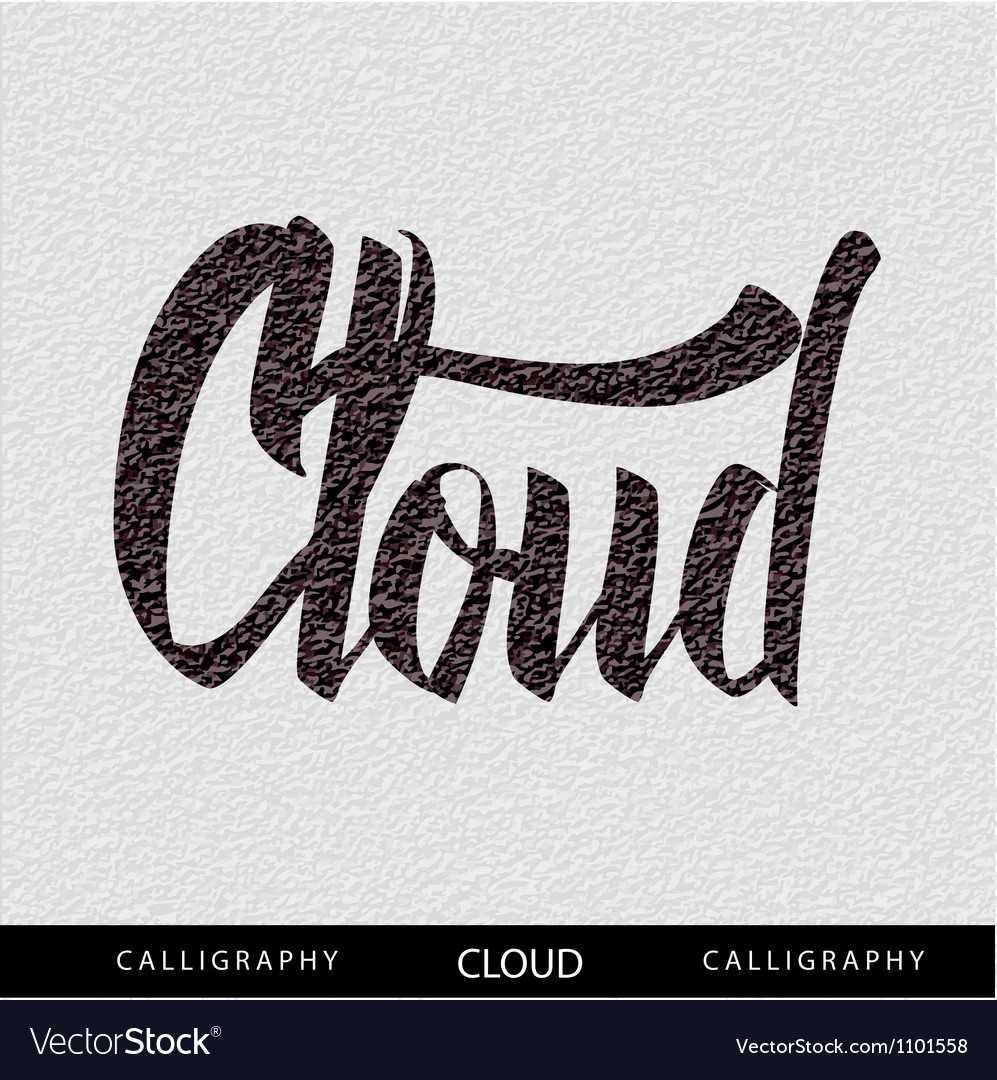 Cloud hand lettering - handmade calligraphy vector | Price: 1 Credit (USD $1)