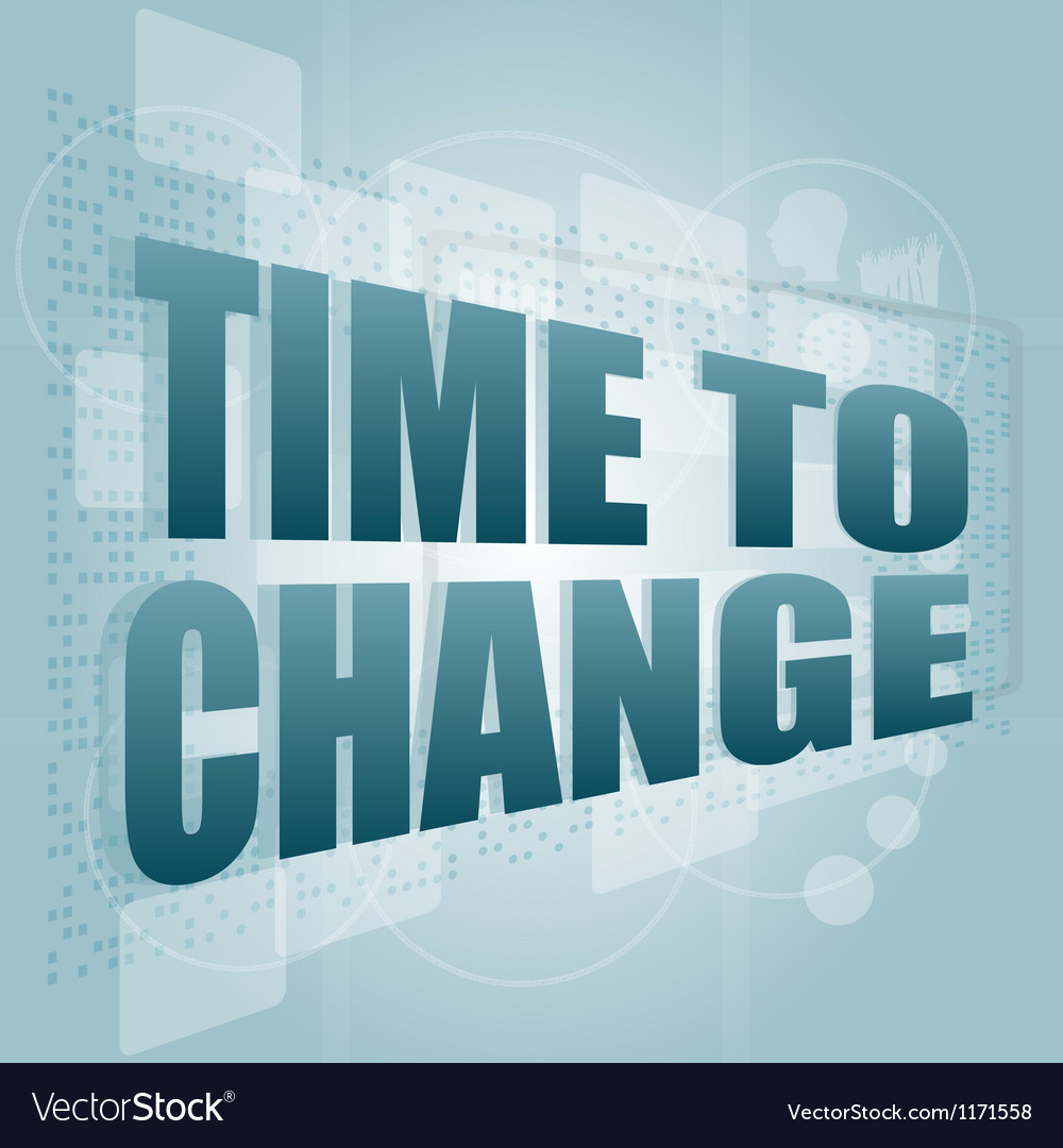 Words time to change on digital screen time vector | Price: 1 Credit (USD $1)