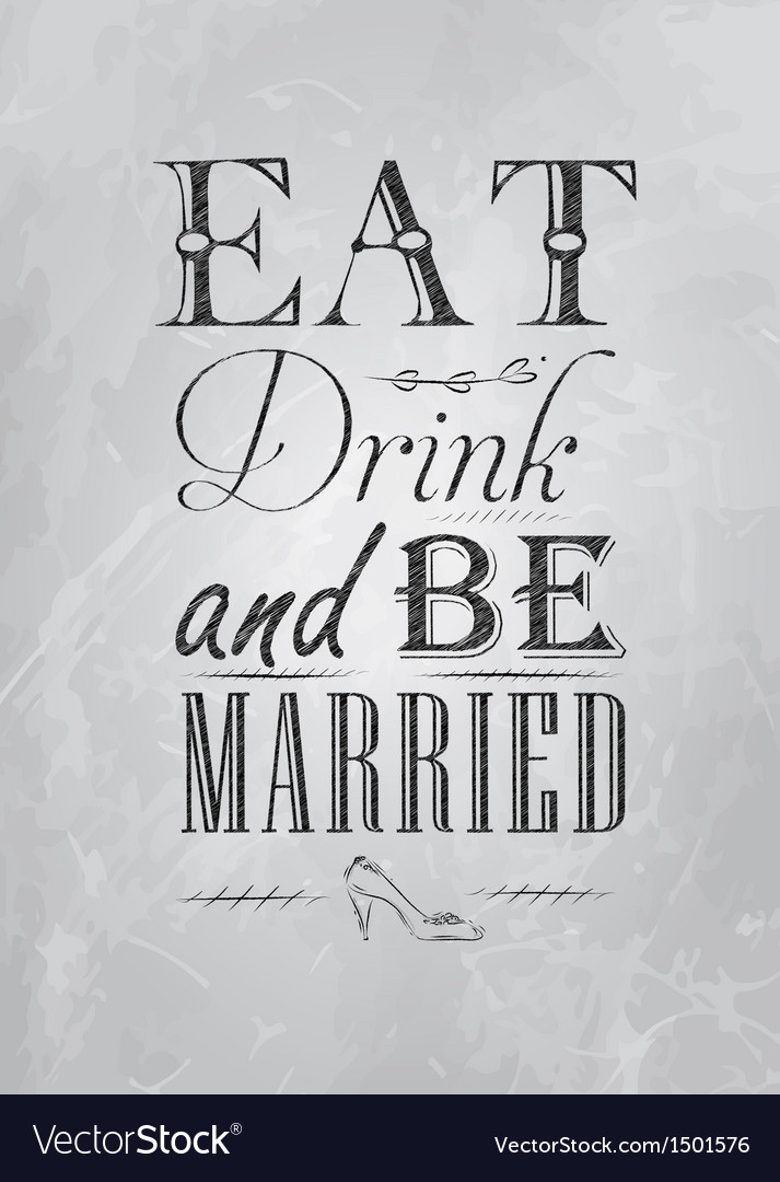 Poster eat drink and bu married coal vector | Price: 1 Credit (USD $1)