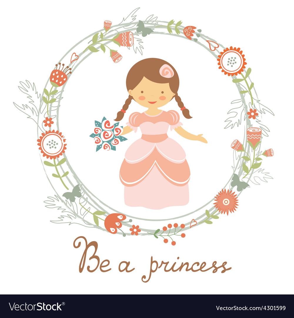 Be a princess cute card vector | Price: 1 Credit (USD $1)
