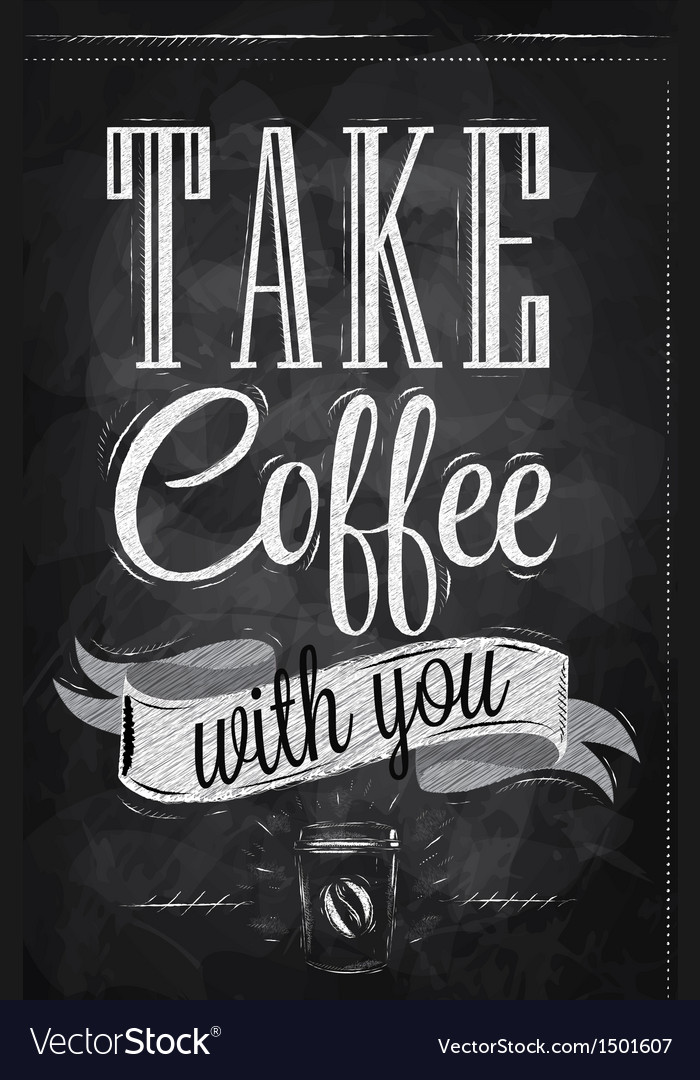 Poster take a coffee chalk vector | Price: 1 Credit (USD $1)