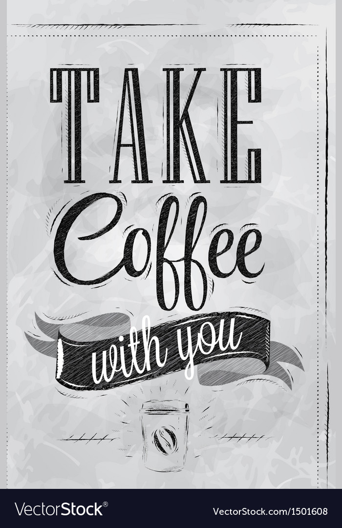 Poster take a coffee coal vector | Price: 1 Credit (USD $1)