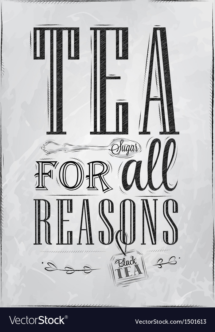 Poster tea for all reasons coal vector | Price: 1 Credit (USD $1)