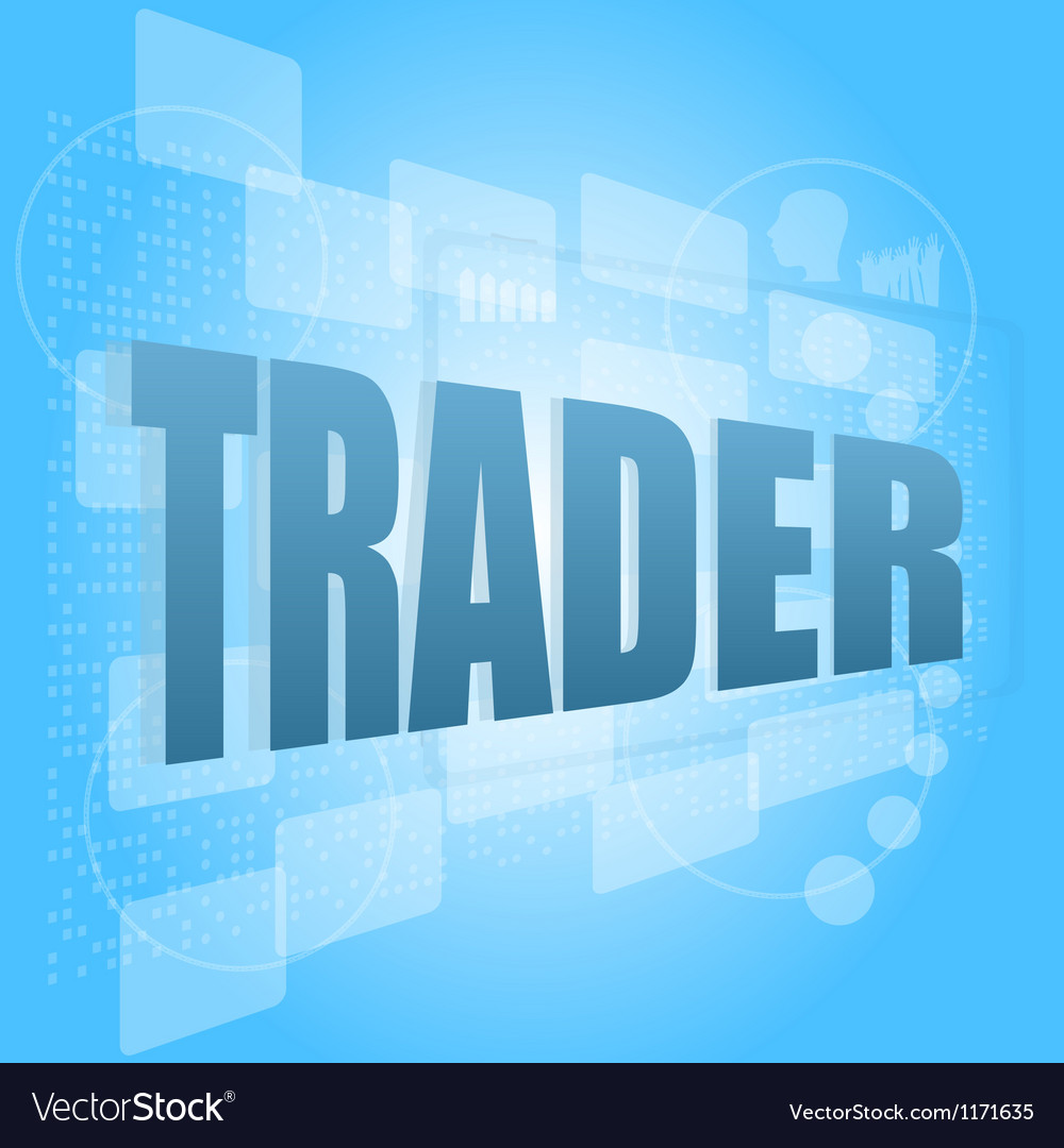 Word trader on digital screen business concept vector | Price: 1 Credit (USD $1)