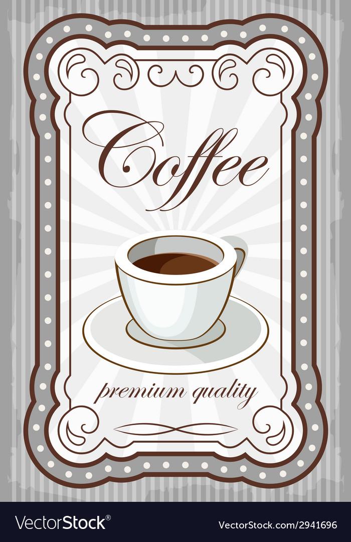 Vintage coffee poster vector   Price: 1 Credit (USD $1)