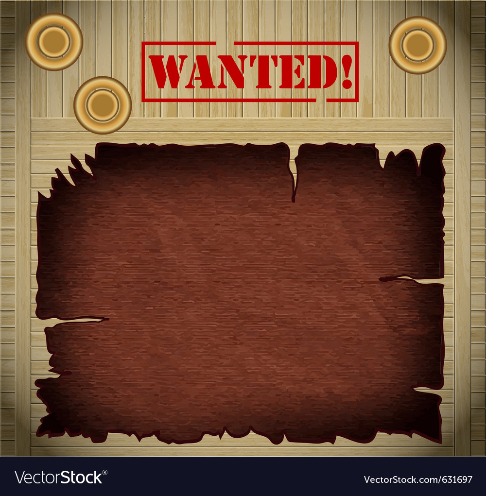 Wild west wanted poster on wooden background vector | Price: 1 Credit (USD $1)