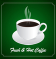 A cup of fresh and hot coffee vector