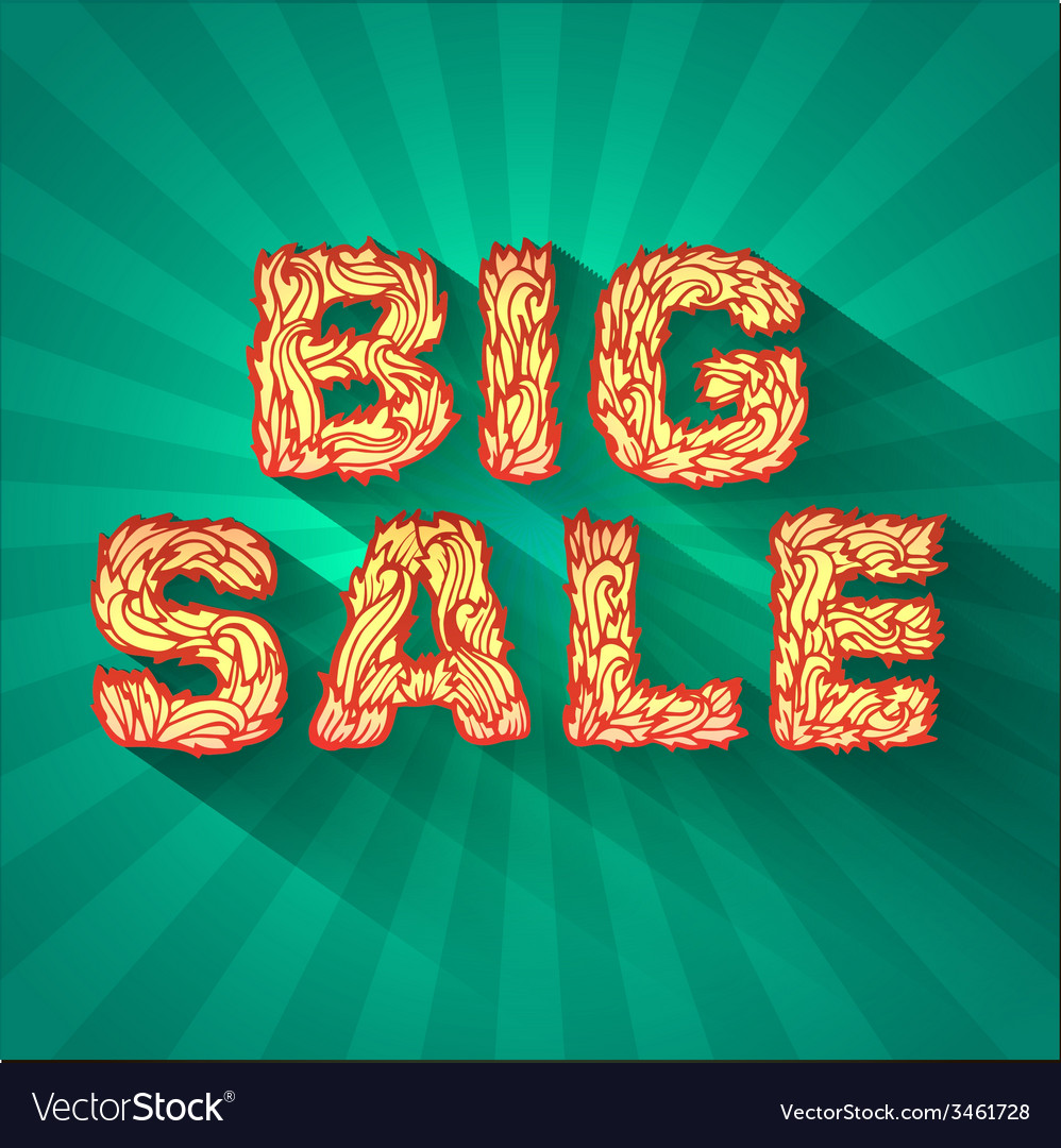 Vintage text big sale with fire texture on green vector   Price: 1 Credit (USD $1)