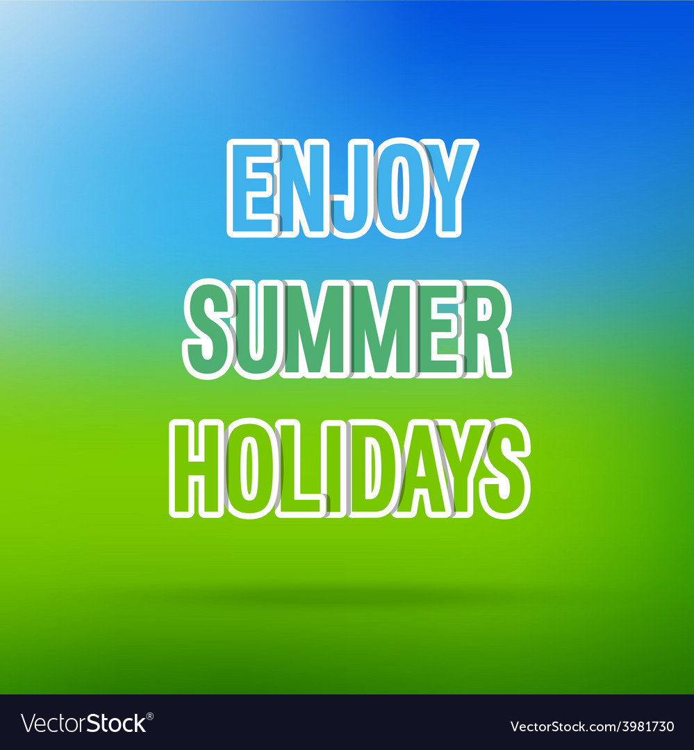 Enjoy summer holidays typographic design vector | Price: 1 Credit (USD $1)