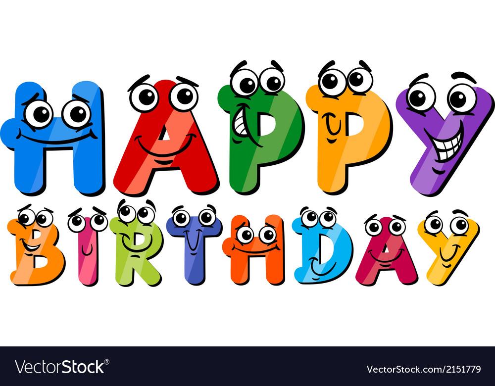 Happy birthday cartoon sign vector | Price: 1 Credit (USD $1)