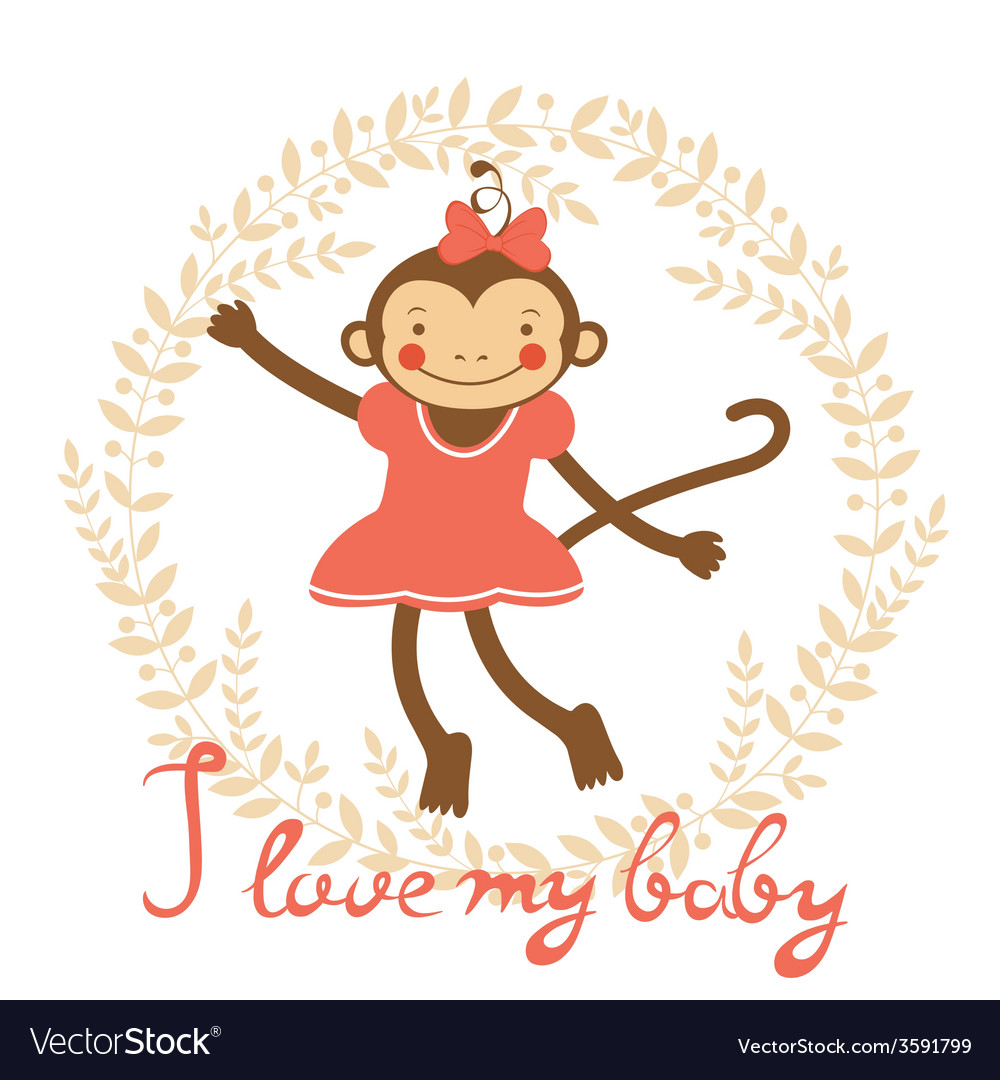 I love my baby card with cute monekey girl vector | Price: 1 Credit (USD $1)