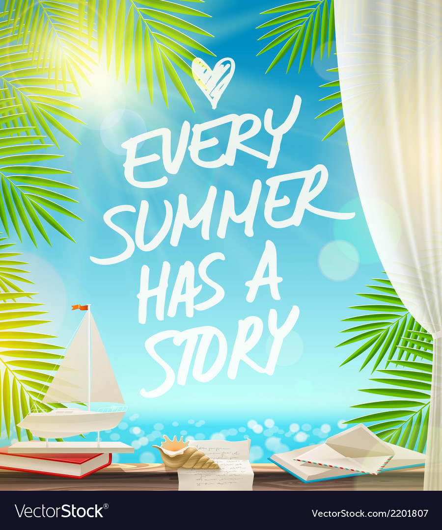 Every summer has a story - summer vacation design vector | Price: 1 Credit (USD $1)