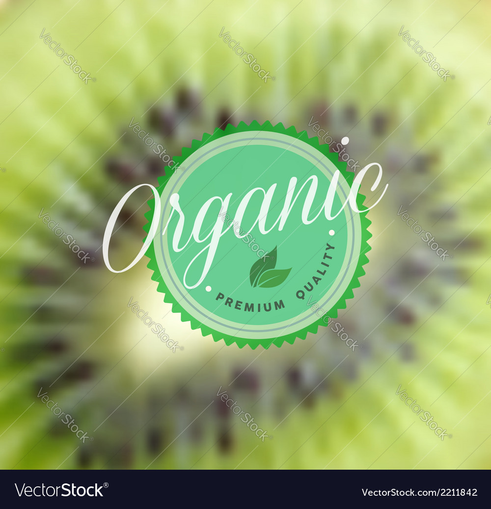 Organic food retro label kiwi blurred background vector | Price: 1 Credit (USD $1)