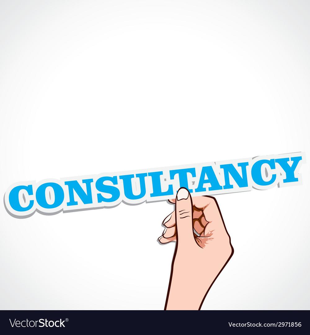 Consultancy word in hand vector | Price: 1 Credit (USD $1)