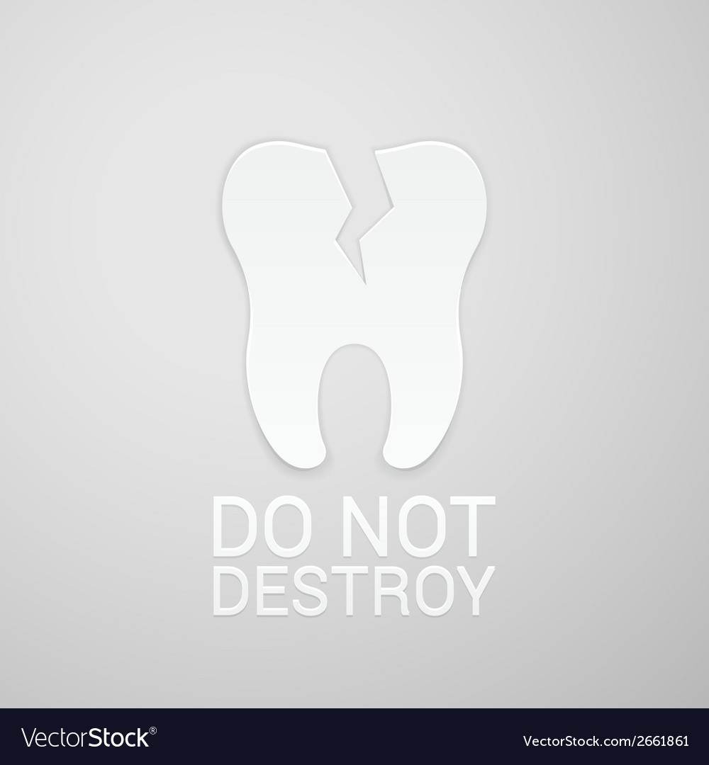 Do not destroy tooth vector | Price: 1 Credit (USD $1)
